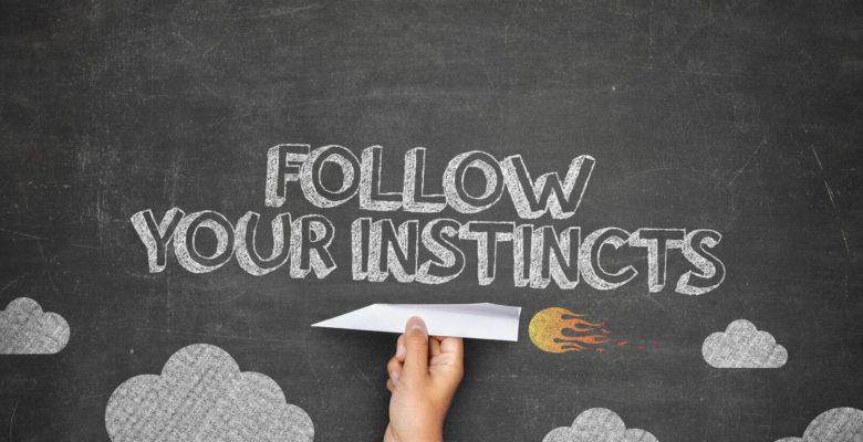 Are you an Instinct Follower or an Instinct Doubter?
